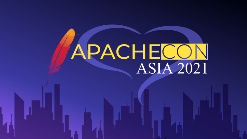 ApacheCon Asia 2021 Apache 亚洲大会